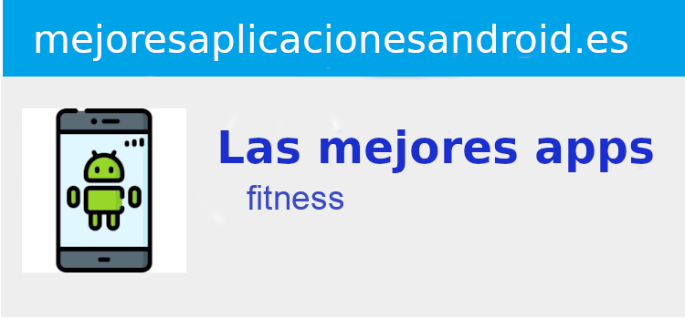 mejores apps fitness para teléfonos android